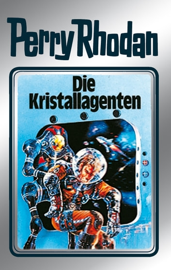 "Perry Rhodan 34: Die Kristallagenten (Silberband) - 2. Band des Zyklus ""M 87"" ebook by H.G. Ewers,Kurt Mahr,William Voltz,K.H. Scheer"