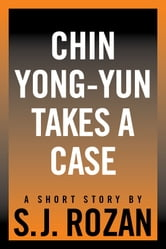 Chin Yong-Yun Takes a Case ebook by SJ Rozan