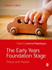 The Early Years Foundation Stage - Theory and Practice ebook by Ioanna Palaiologou