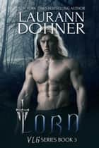 Lorn - VLG, #3 ebook by Laurann Dohner