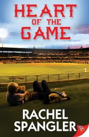 Heart of the Game ebook by Rachel Spangler