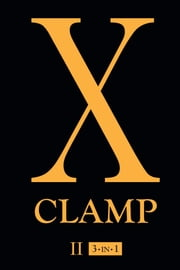 X, Vol. 2 - 3-in-1 ebook by CLAMP