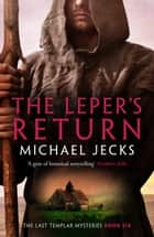 The Leper's Return ebook by Michael Jecks