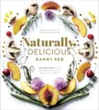 Naturally, Delicious ebook by Danny Seo