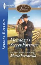 Mendoza's Secret Fortune ebook by Marie Ferrarella