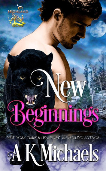 Highland Wolf Clan, New Beginnings - Highland Wolf Clan, #3 ebook by A K Michaels