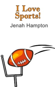 I Love Sports (Illustrated Children's Book Ages 2-5) ebook by Jenah Hampton