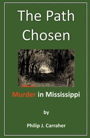 The Path Chosen, Murder in Mississippi ebook by Philip J. Carraher