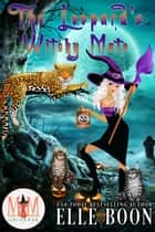 The Leopard's Witchy Mate: Magic and Mayhem Universe - The Mayhem Crew, #1 ebook by Elle Boon