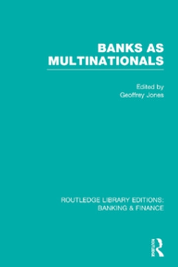 Banks as Multinationals (RLE Banking & Finance) ebook by