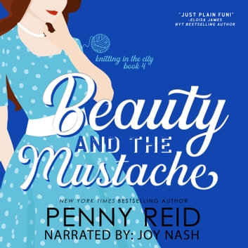 Beauty and the Mustache - An Enemies to Lovers Romance livre audio by Penny Reid