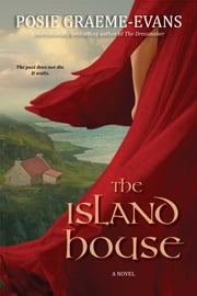 The Island House - A Novel ebook by Posie Graeme-Evans