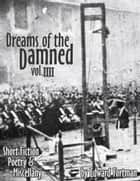 Dreams of the Damned, Vol. 4 ebook by