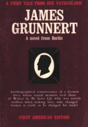 James Grunnert, A Novel From Berlin ebook by Anonymous