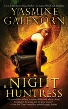 Night Huntress - An Otherworld Novel ebook by Yasmine Galenorn
