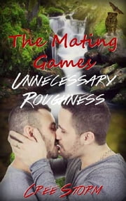 The Mating Games 2 Unnecessary Roughness ebook by Cree Storm