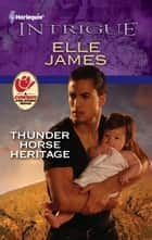 Thunder Horse Heritage ebook by Elle James