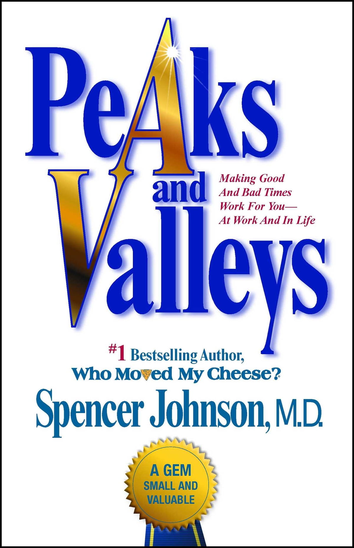 Peaks and Valleys eBook by Spencer Johnson, M D