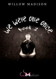 We Were One Once Book 2 ebook by Willow Madison