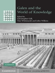 Galen and the World of Knowledge ebook by Christopher Gill,Tim Whitmarsh,John Wilkins
