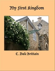 My First Kingdom ebook by C. Dale Brittain
