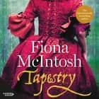 Tapestry audiobook by Fiona McIntosh