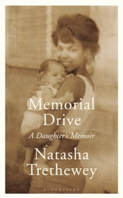 Memorial Drive - A Daughter's Memoir ebook by Natasha Trethewey