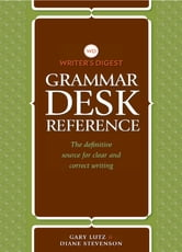 Writer's Digest Grammar Desk Reference - The Definitive Source for Clear and Concise Writing ebook by Gary Lutz