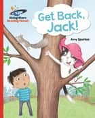 Reading Planet - Get Back, Jack! - Red A: Galaxy ebook by Amy Sparkes