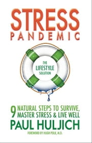 Stress Pandemic - The Lifestyle Solution ebook by Paul Huljich