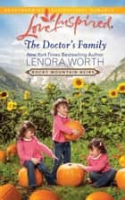 The Doctor's Family (Mills & Boon Love Inspired) (Rocky Mountain Heirs, Book 3) eBook by Lenora Worth