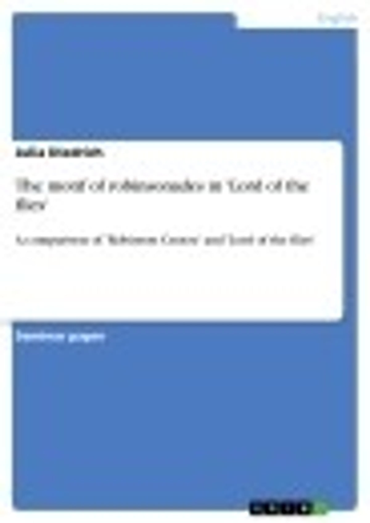 the motif of robinsonades in lord of the flies ebook by julia the motif of robinsonades in lord of the flies ebook by julia diedrich 9783656134770 rakuten kobo