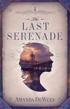 The Last Serenade ebook by Amanda DeWees