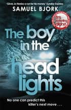 The Boy in the Headlights - From the author of the Richard & Judy bestseller I'm Travelling Alone ebook by Samuel Bjork