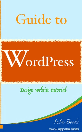 WordPress Tutorial eBook by Su TP - 1230002376509 | Rakuten Kobo