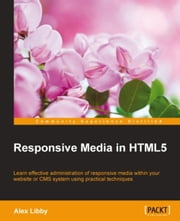 Responsive Media in HTML5 ebook by Alex Libby