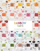 Rainbow Tarts ebook by Guelpa,Emilie