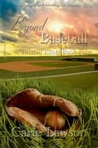 Beyond Baseball - Twisted Roots, #4 ebook by Carie Lawson