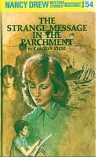 Nancy Drew 54: The Strange Message in the Parchment ebook by Carolyn Keene