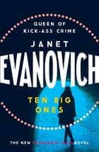 Ten Big Ones - A witty crime adventure filled with high-stakes suspense ebook by Janet Evanovich