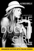 English/Italian: The Ducati Girl - Family Affair - Enhanced Edition ebook by Alfonso Borello