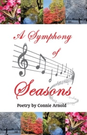 A Symphony of Seasons ebook by Connie Arnold