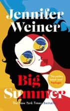 Big Summer: the best escape you'll have this year ebook by Jennifer Weiner