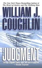 The Judgment - A Charley Sloan Courtroom Thriller ebook by William J. Coughlin
