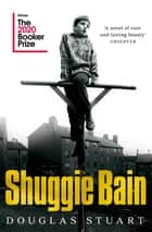 Shuggie Bain - Winner of the Booker Prize 2020 ebook by