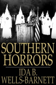 Southern Horrors - Lynch Law in All Its Phases ebook by Ida B. Wells