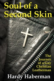 Soul of a Second Skin ebook by Hardy Haberman
