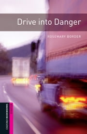Drive into Danger, Oxford Bookworms Library ebook by Rosemary Border