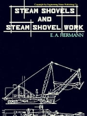 Steam Shovels and Steam Shovel Work (Illustrations) ebook by E. A. Hermann