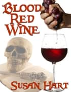 Blood Red Wine ebook by Susan Hart